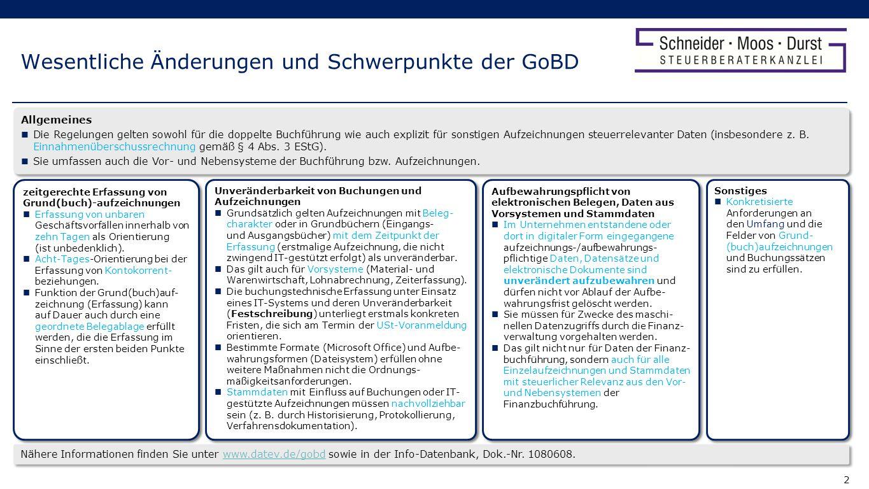 13 Informationen zu den wesentlichen Änderungen durch die GoBD Was ändert sich für Sie durch die GoBD.