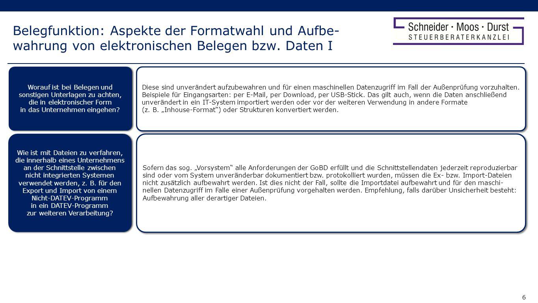 7 Belegfunktion: Aspekte der Formatwahl und Aufbe- wahrung von elektronischen Belegen bzw.