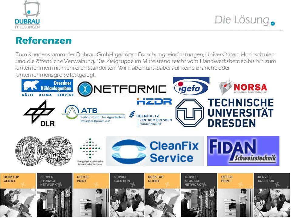 Zum Kundenstamm der Dubrau GmbH gehören Forschungseinrichtungen, Universitäten, Hochschulen und die öffentliche Verwaltung. Die Zielgruppe im Mittelst