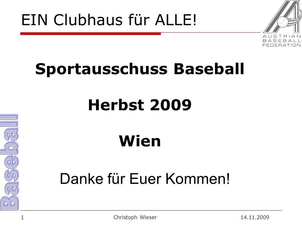 Christoph Wieser 14.11.20091 EIN Clubhaus für ALLE.