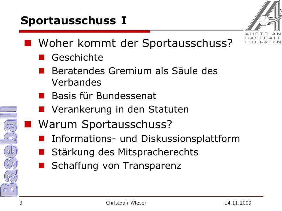 Christoph Wieser 14.11.20093 Sportausschuss I Woher kommt der Sportausschuss.