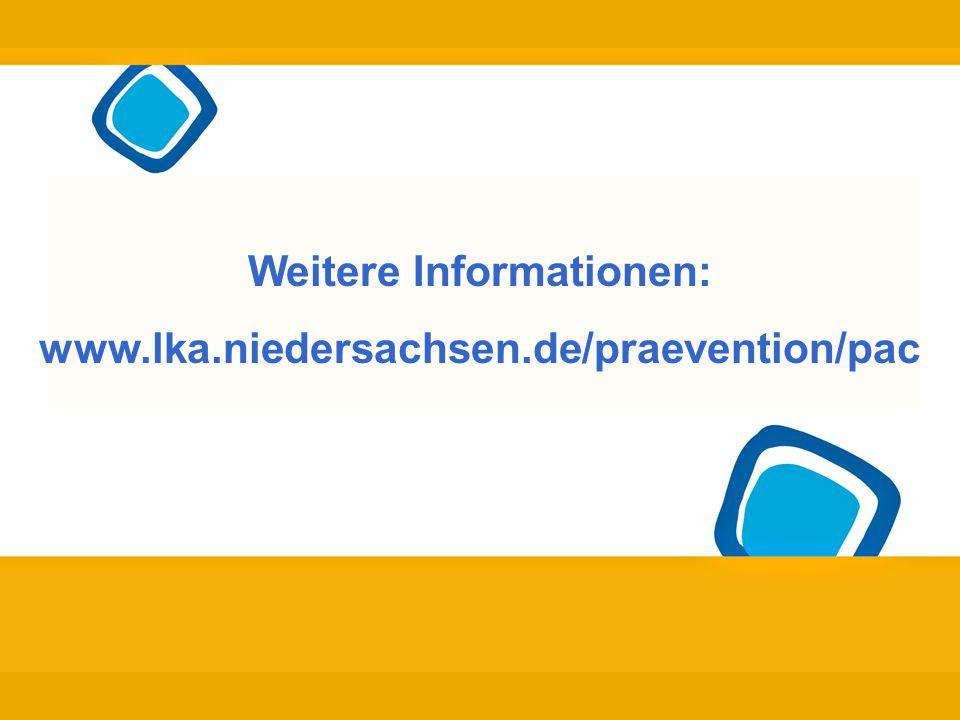Weitere Informationen: www.lka.niedersachsen.de/praevention/pac
