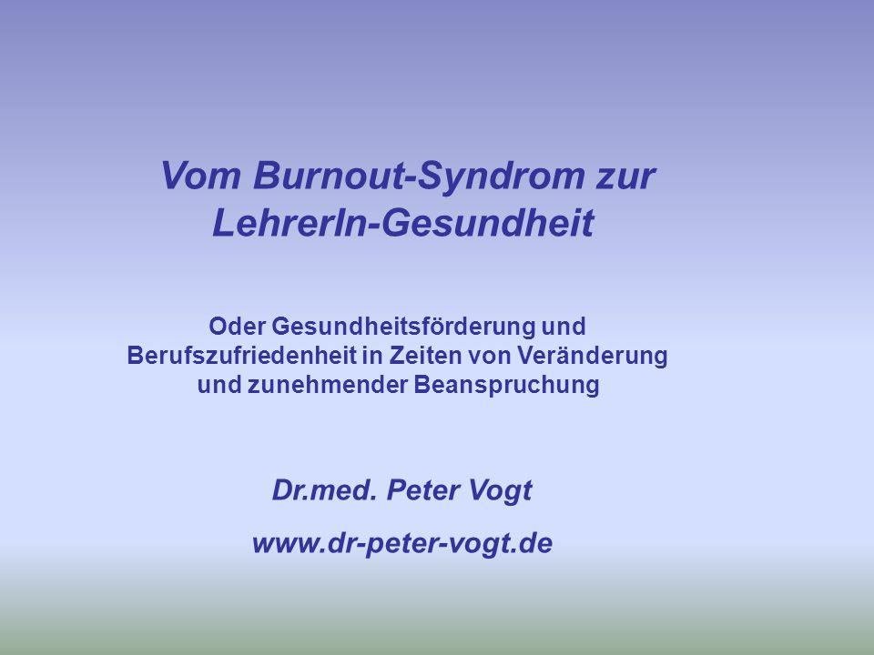 Vom Burnout-Syndrom zur LehrerIn-Gesundheit Dr.med.