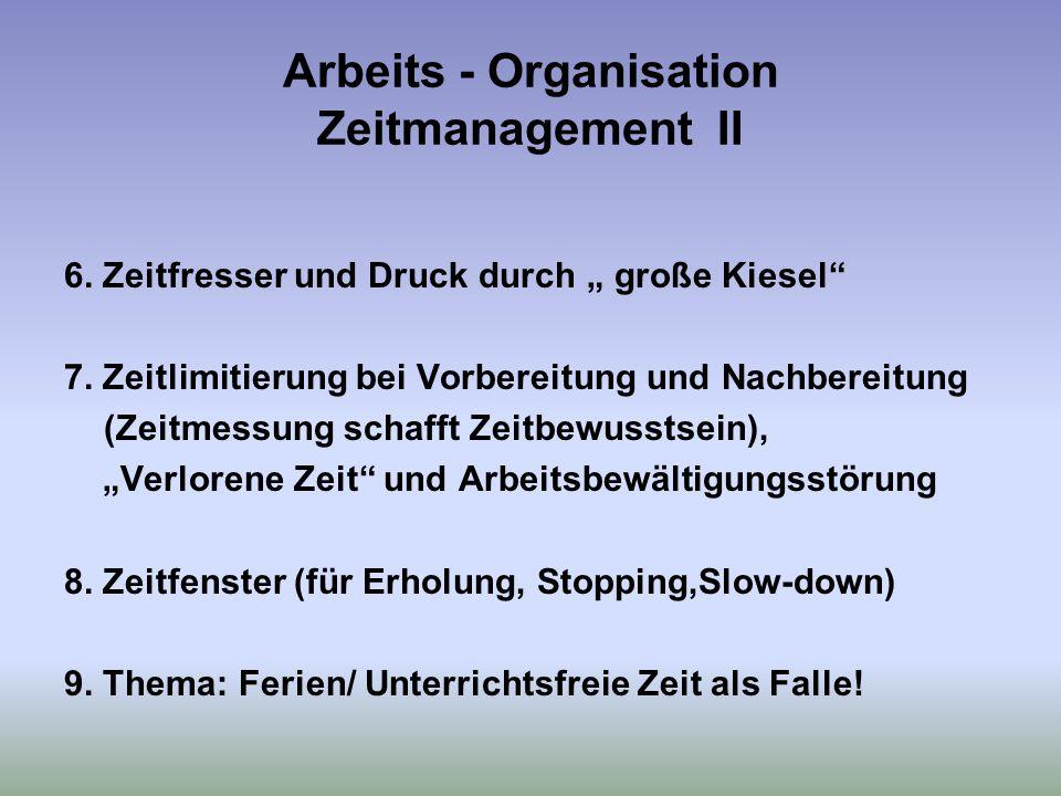 """Arbeits - Organisation Zeitmanagement II 6.Zeitfresser und Druck durch """" große Kiesel 7."""