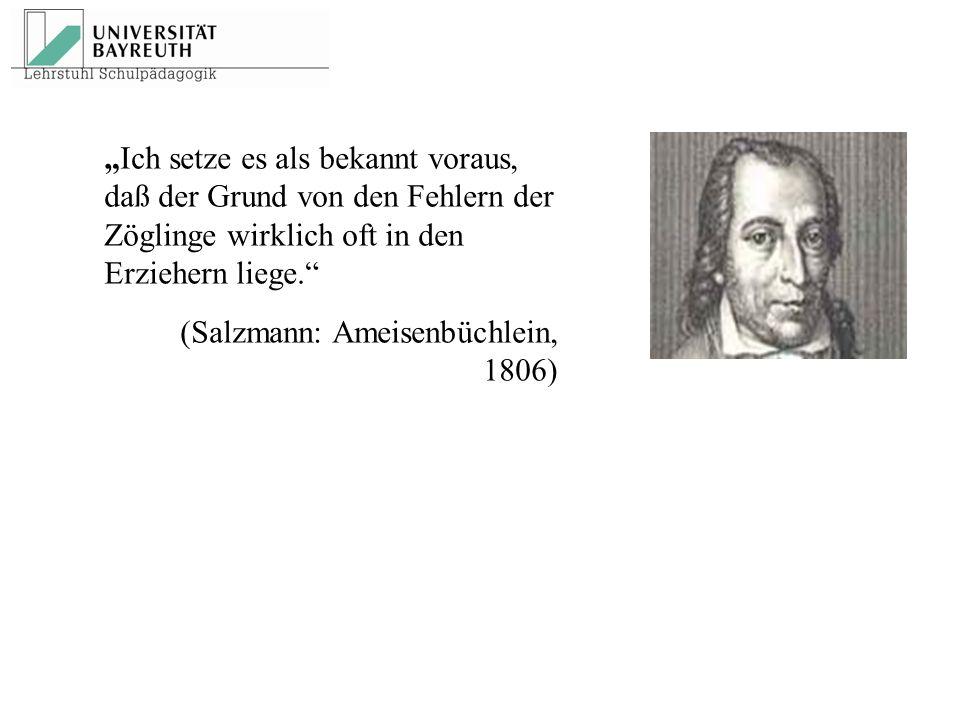 """""""Ich setze es als bekannt voraus, daß der Grund von den Fehlern der Zöglinge wirklich oft in den Erziehern liege."""" (Salzmann: Ameisenbüchlein, 1806)"""