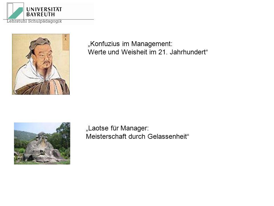 """""""Konfuzius im Management: Werte und Weisheit im 21. Jahrhundert"""" """"Laotse für Manager: Meisterschaft durch Gelassenheit"""""""