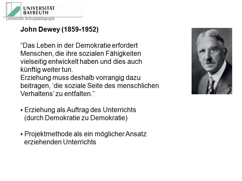 """John Dewey (1859-1952) """"Das Leben in der Demokratie erfordert Menschen, die ihre sozialen Fähigkeiten vielseitig entwickelt haben und dies auch künfti"""