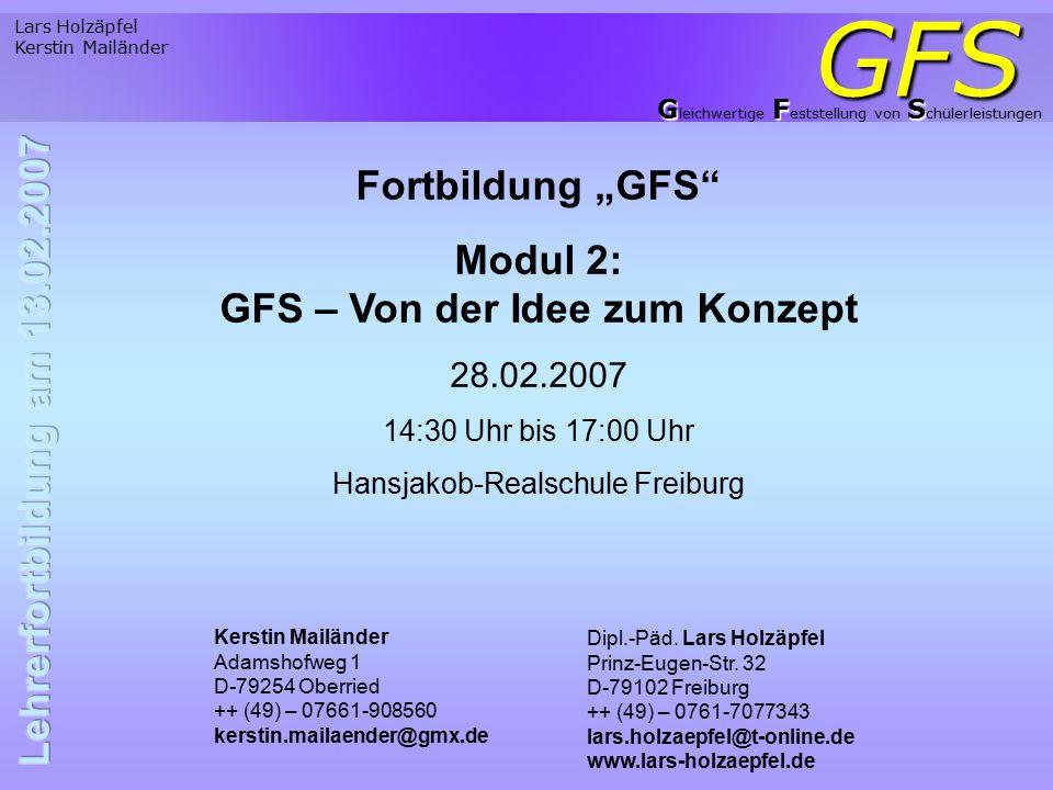 """Lars Holzäpfel Kerstin Mailänder GFS GFS G leichwertige F eststellung von S chülerleistungen Fortbildung """"GFS"""" Modul 2: GFS – Von der Idee zum Konzept"""
