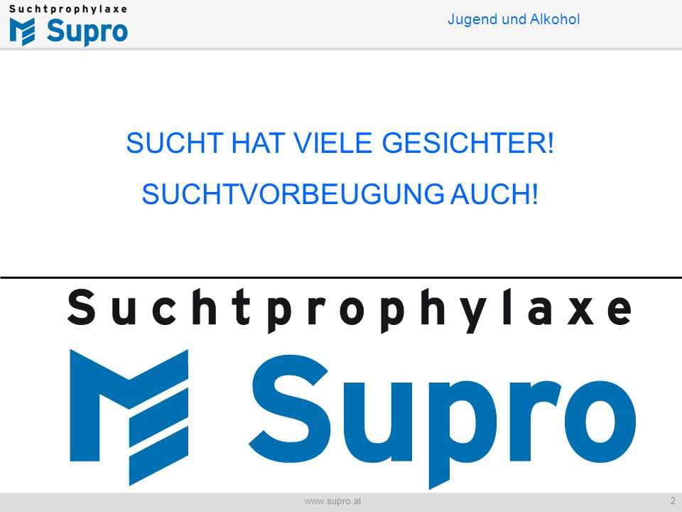 Jugend und Alkohol 23www.supro.at 3. THEMA ALKOHOL