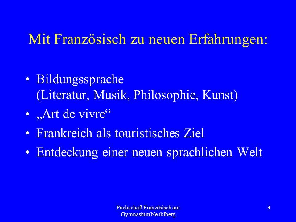 """4 Mit Französisch zu neuen Erfahrungen: Bildungssprache (Literatur, Musik, Philosophie, Kunst) """"Art de vivre"""" Frankreich als touristisches Ziel Entde"""