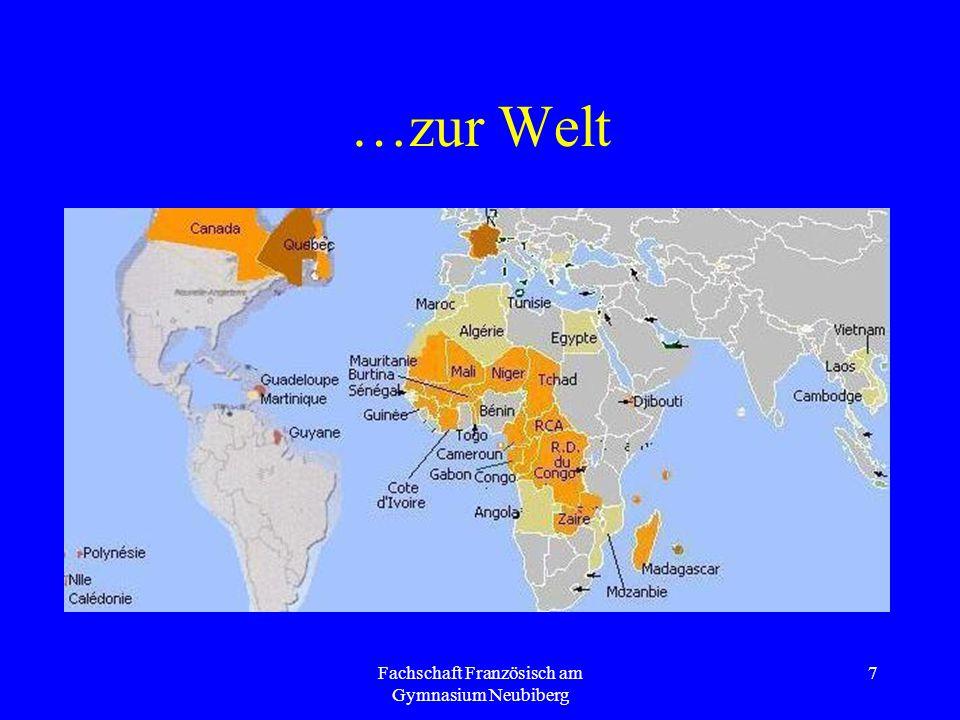 Fachschaft Französisch am Gymnasium Neubiberg 7 …zur Welt