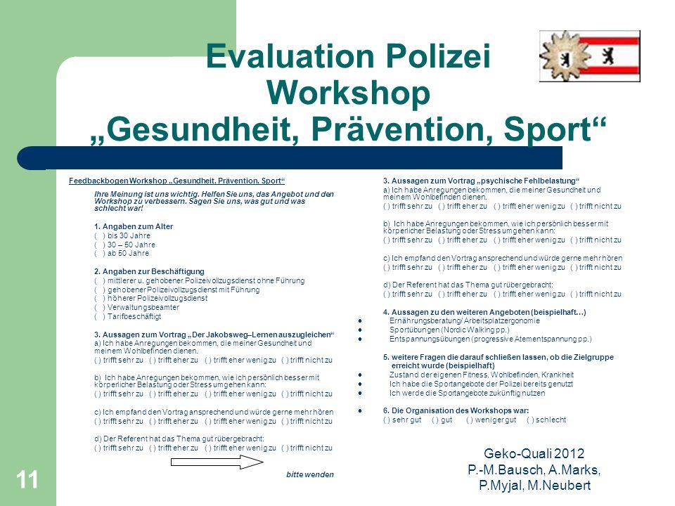 """Geko-Quali 2012 P.-M.Bausch, A.Marks, P.Myjal, M.Neubert 11 Evaluation Polizei Workshop """"Gesundheit, Prävention, Sport"""" Feedbackbogen Workshop """"Gesund"""