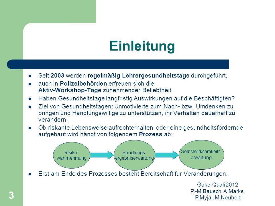 Geko-Quali 2012 P.-M.Bausch, A.Marks, P.Myjal, M.Neubert 3 Einleitung Seit 2003 werden regelmäßig Lehrergesundheitstage durchgeführt, auch in Polizeib