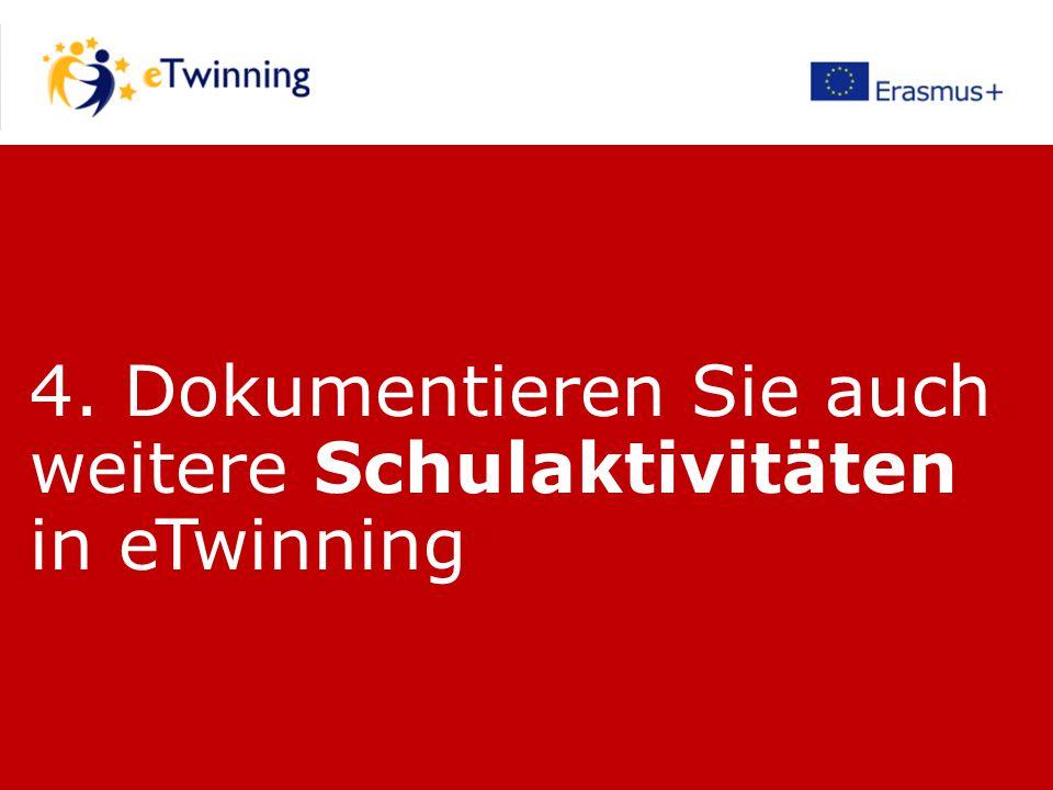 4. Dokumentieren Sie auch weitere Schulaktivitäten in eTwinning