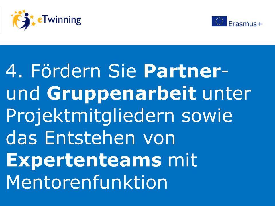 4. Fördern Sie Partner- und Gruppenarbeit unter Projektmitgliedern sowie das Entstehen von Expertenteams mit Mentorenfunktion
