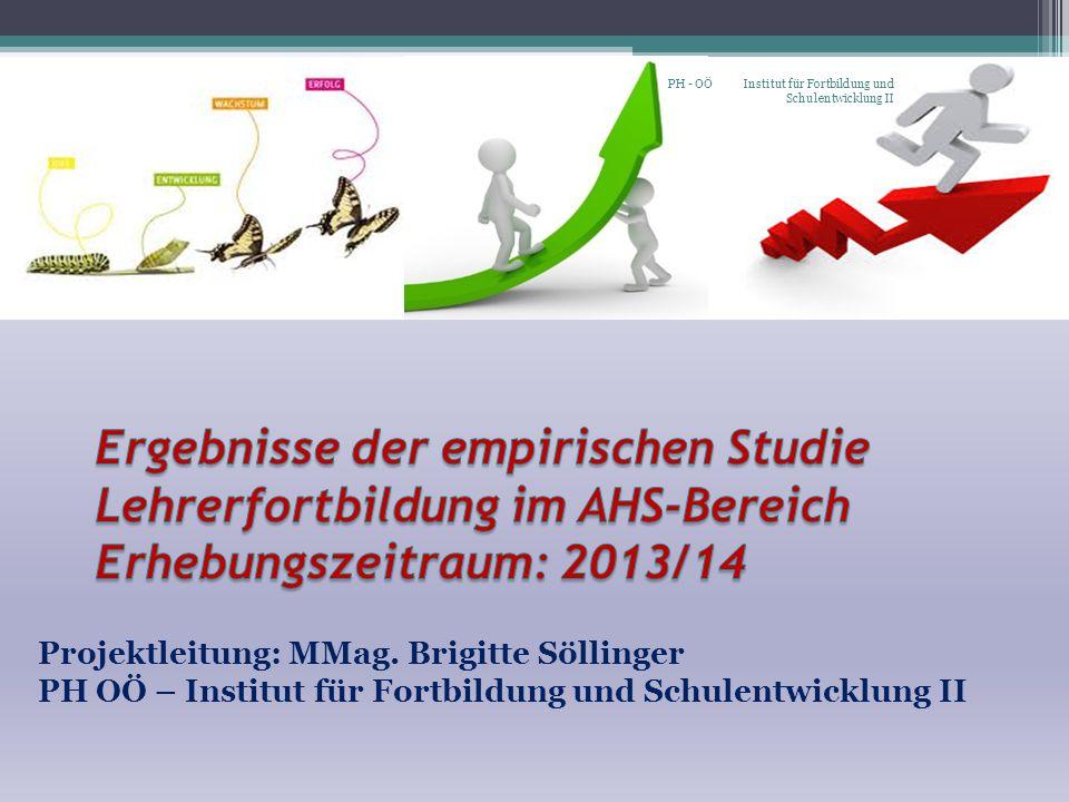 Projektleitung: MMag. Brigitte Söllinger PH OÖ – Institut für Fortbildung und Schulentwicklung II PH - OÖ Institut für Fortbildung und Schulentwicklun