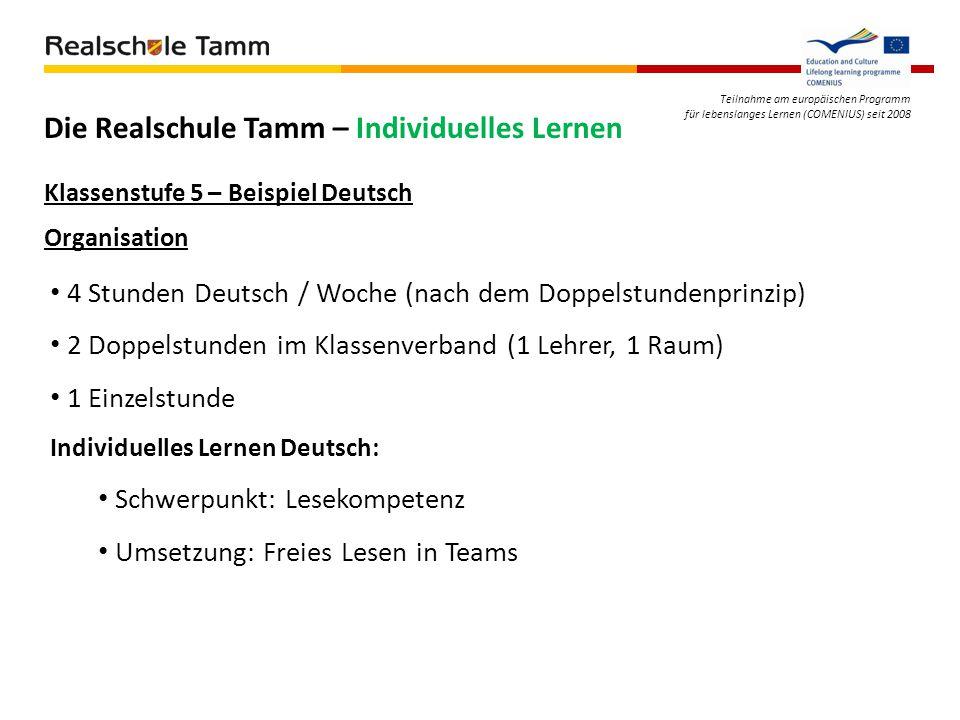 Teilnahme am europäischen Programm für lebenslanges Lernen (COMENIUS) seit 2008 Die Realschule Tamm – Individuelles Lernen Klassenstufe 5 – Beispiel D