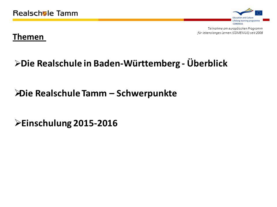 Teilnahme am europäischen Programm für lebenslanges Lernen (COMENIUS) seit 2008  Die Realschule in Baden-Württemberg - Überblick  Die Realschule Tam