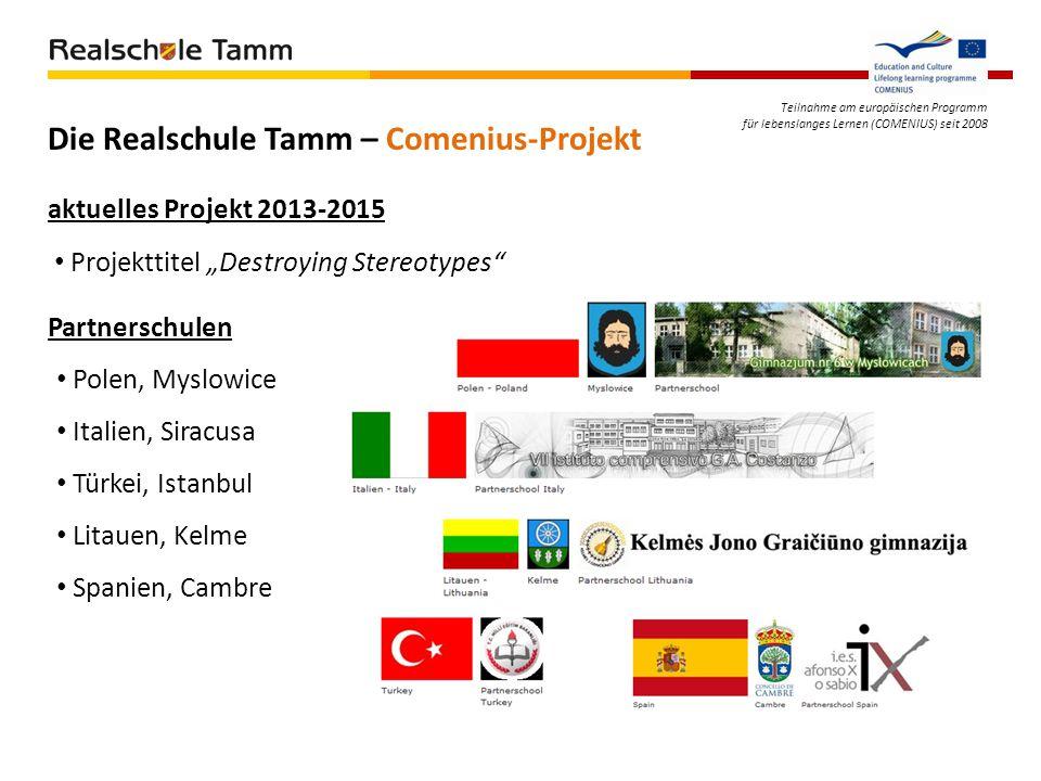 """Teilnahme am europäischen Programm für lebenslanges Lernen (COMENIUS) seit 2008 Die Realschule Tamm – Comenius-Projekt Projekttitel """"Destroying Stereo"""