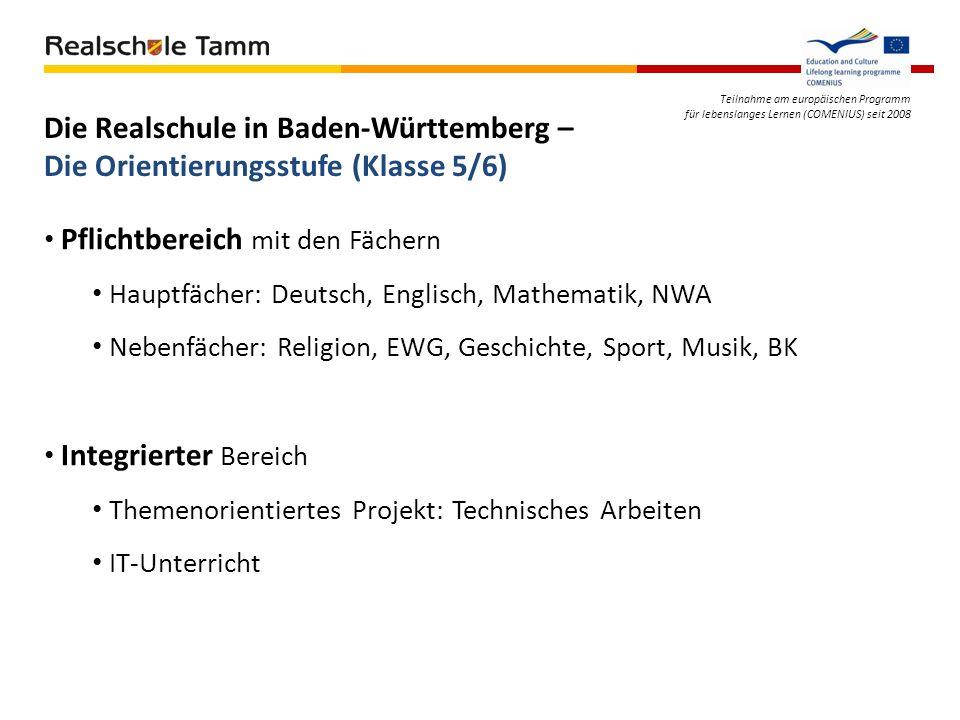 Teilnahme am europäischen Programm für lebenslanges Lernen (COMENIUS) seit 2008 Die Realschule in Baden-Württemberg – Die Orientierungsstufe (Klasse 5