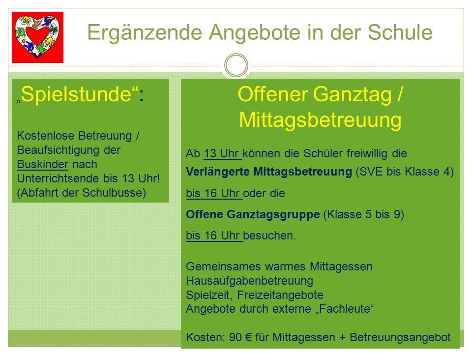 """Ergänzende Angebote in der Schule """" Spielstunde"""": Kostenlose Betreuung / Beaufsichtigung der Buskinder nach Unterrichtsende bis 13 Uhr! (Abfahrt der S"""
