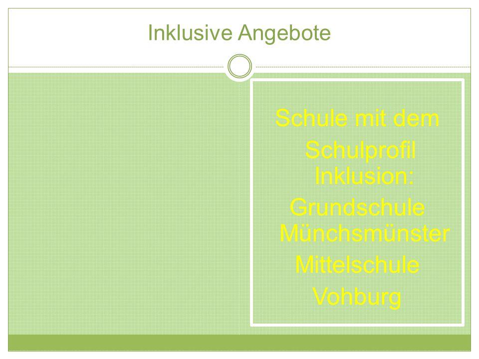Inklusive Angebote Schule mit dem Schulprofil Inklusion: Grundschule Münchsmünster Mittelschule Vohburg