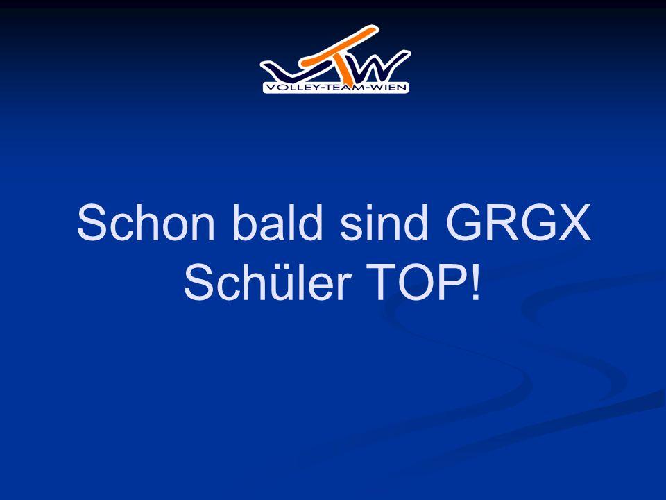 Schon bald sind GRGX Schüler TOP!