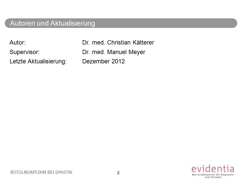 Autoren und Aktualisierung Autor: Dr. med. Christian Kätterer Supervisor: Dr. med. Manuel Meyer Letzte Aktualisierung: Dezember 2012 BOTULINUMTOXIN BE