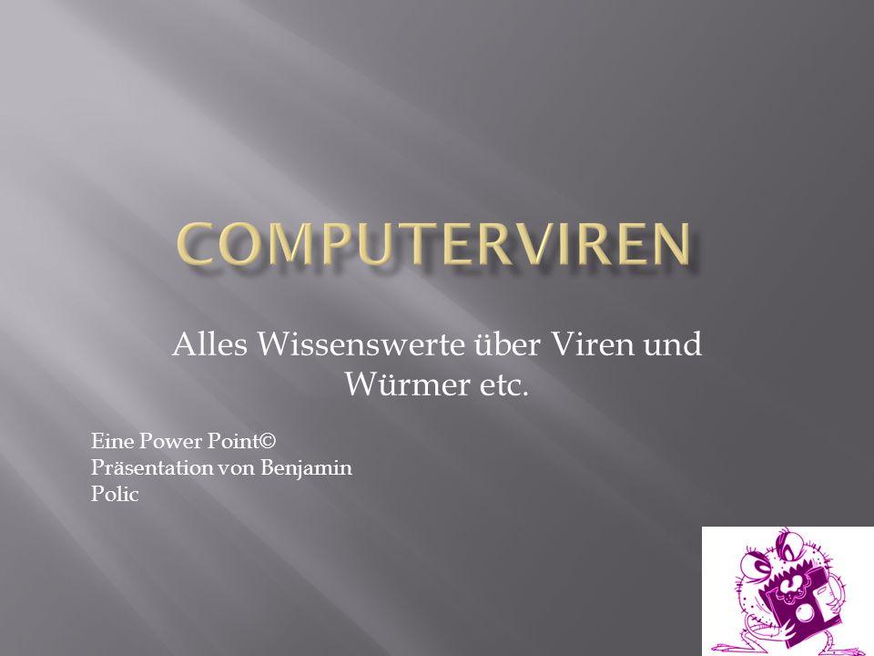  Ein Computervirus (Lateinisch = Virus für Gift) ist ein sich selbst verbreitendes Computerprogramm  Die Viren schleusen sich in Computerprogramme und reproduzieren sich  Einmal gestartet, kann es vom Anwender nicht kontrollierbare Veränderungen am Status der Hardware oder Software vornehmen.