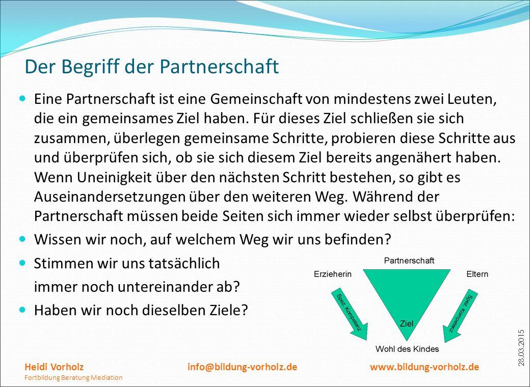 28.03.2015 Der Begriff der Partnerschaft Eine Partnerschaft ist eine Gemeinschaft von mindestens zwei Leuten, die ein gemeinsames Ziel haben. Für dies