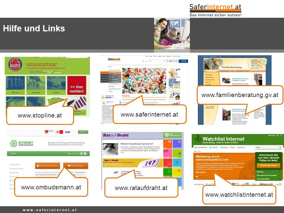 w w w. s a f e r i n t e r n e t. a t www.familienberatung.gv.at www.saferinternet.at www.stopline.at www.ombudsmann.at www.rataufdraht.at www.watchli