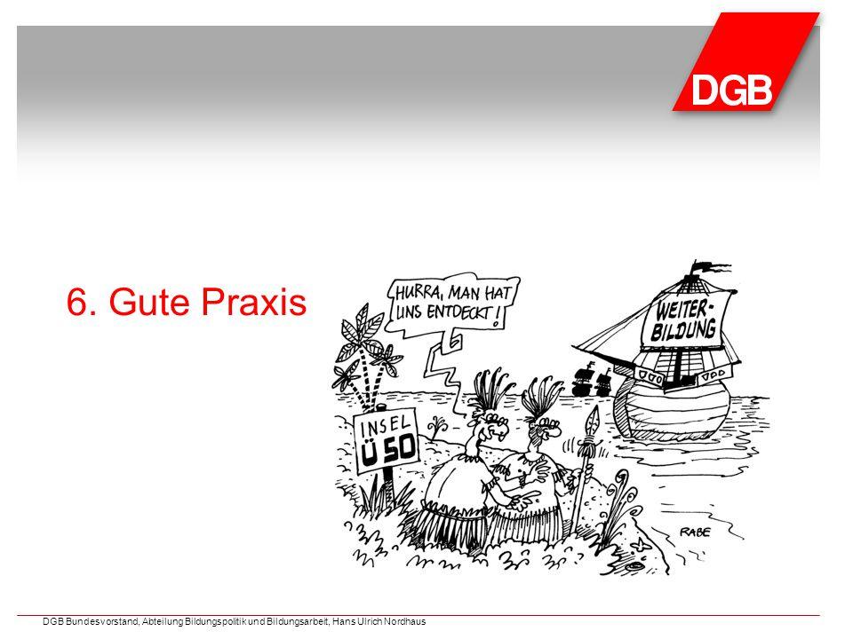 6. Gute Praxis DGB Bundesvorstand, Abteilung Bildungspolitik und Bildungsarbeit, Hans Ulrich Nordhaus