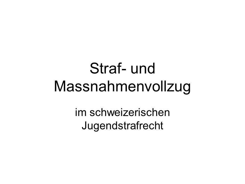 Straf- und Massnahmenvollzug im schweizerischen Jugendstrafrecht