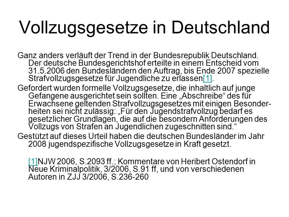 Vollzugsgesetze in Deutschland Ganz anders verläuft der Trend in der Bundesrepublik Deutschland.