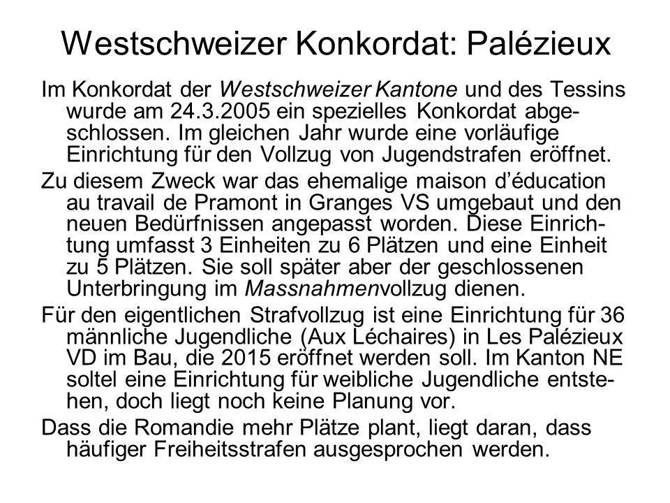 Westschweizer Konkordat: Palézieux Im Konkordat der Westschweizer Kantone und des Tessins wurde am 24.3.2005 ein spezielles Konkordat abge- schlossen.