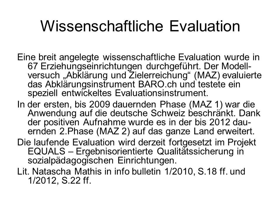 Wissenschaftliche Evaluation Eine breit angelegte wissenschaftliche Evaluation wurde in 67 Erziehungseinrichtungen durchgeführt.