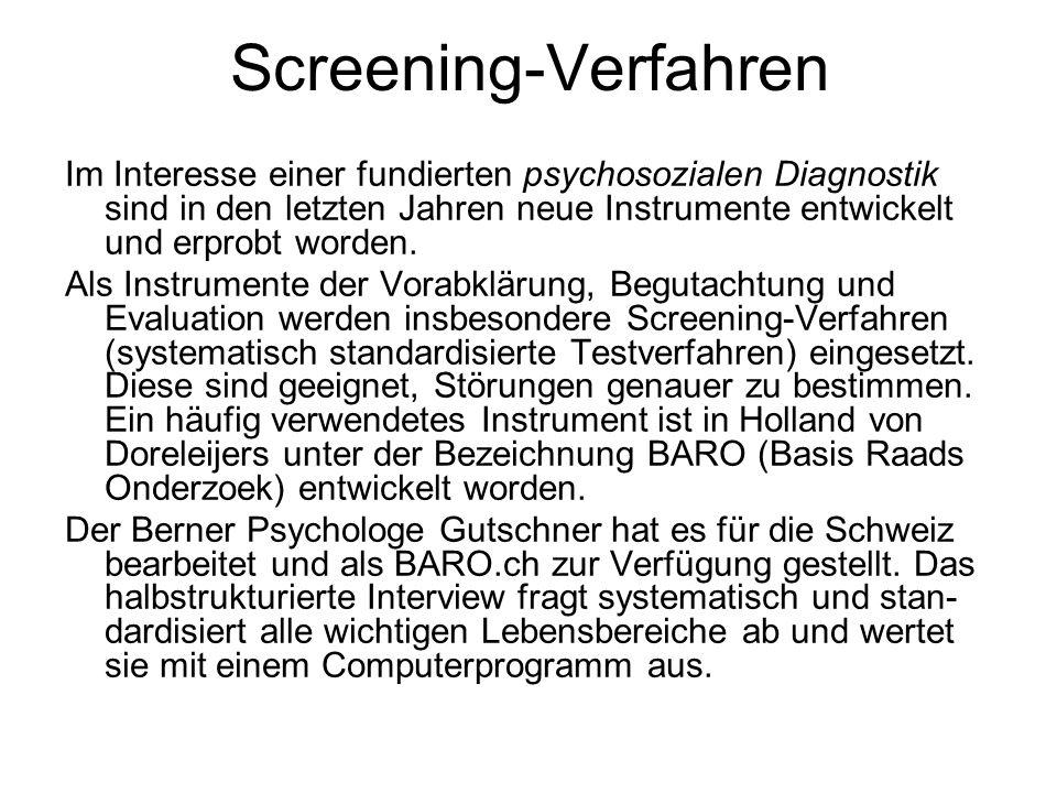 Screening-Verfahren Im Interesse einer fundierten psychosozialen Diagnostik sind in den letzten Jahren neue Instrumente entwickelt und erprobt worden.