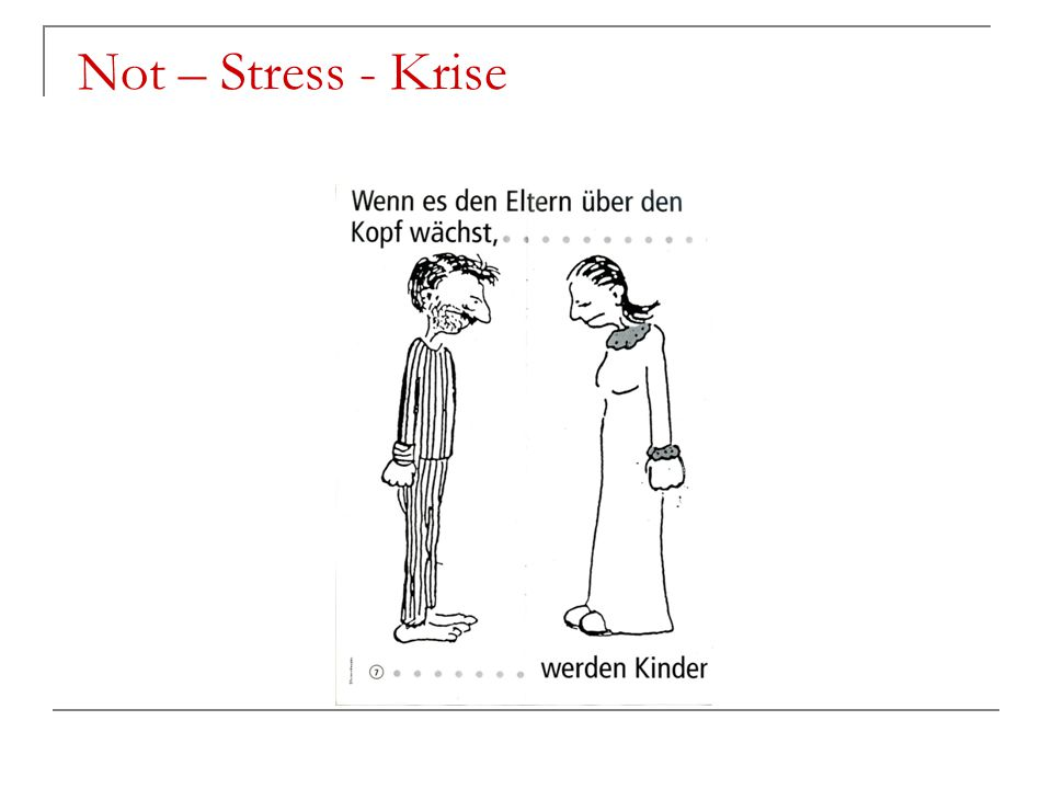 Not – Stress - Krise