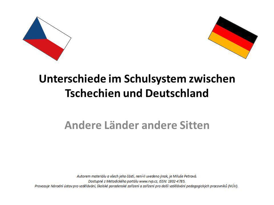 Unterschiede im Schulsystem zwischen Tschechien und Deutschland Andere Länder andere Sitten