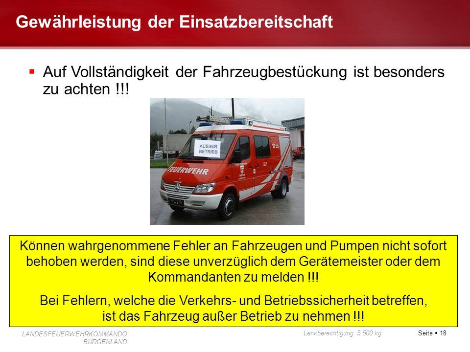 Seite  18 Lenkberechtigung 5.500 kg LANDESFEUERWEHRKOMMANDO BURGENLAND Gewährleistung der Einsatzbereitschaft Können wahrgenommene Fehler an Fahrzeug