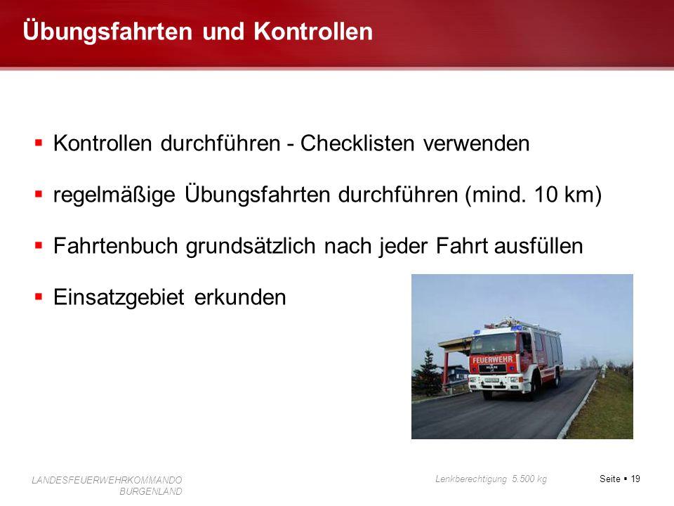 Seite  19 Lenkberechtigung 5.500 kg LANDESFEUERWEHRKOMMANDO BURGENLAND Übungsfahrten und Kontrollen  Kontrollen durchführen - Checklisten verwenden