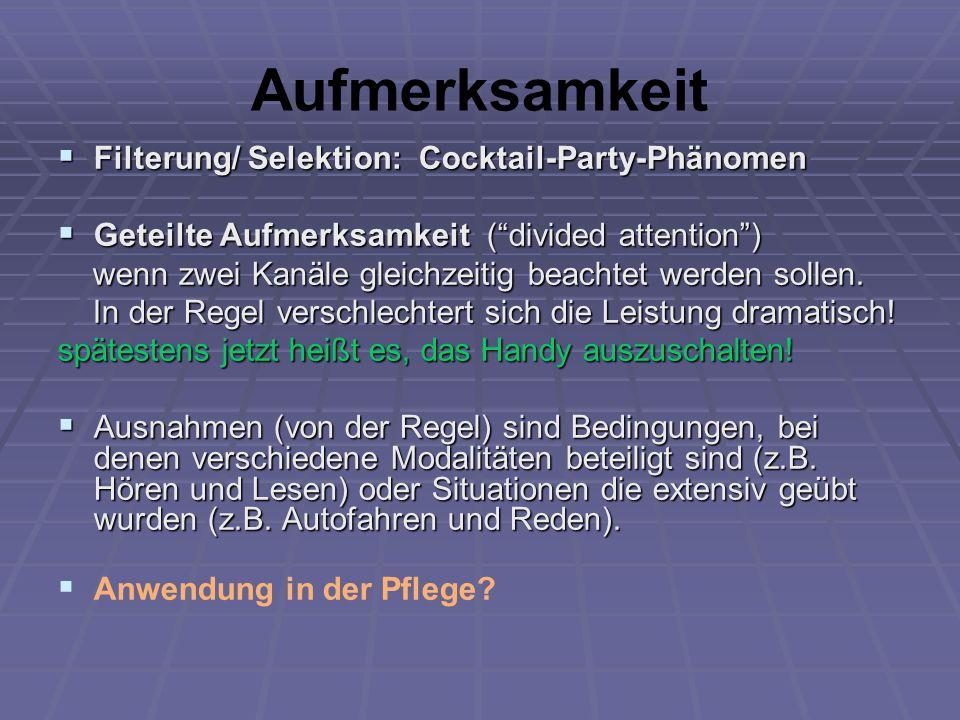 """Aufmerksamkeit  Filterung/ Selektion: Cocktail-Party-Phänomen  Geteilte Aufmerksamkeit (""""divided attention"""") wenn zwei Kanäle gleichzeitig beachtet"""
