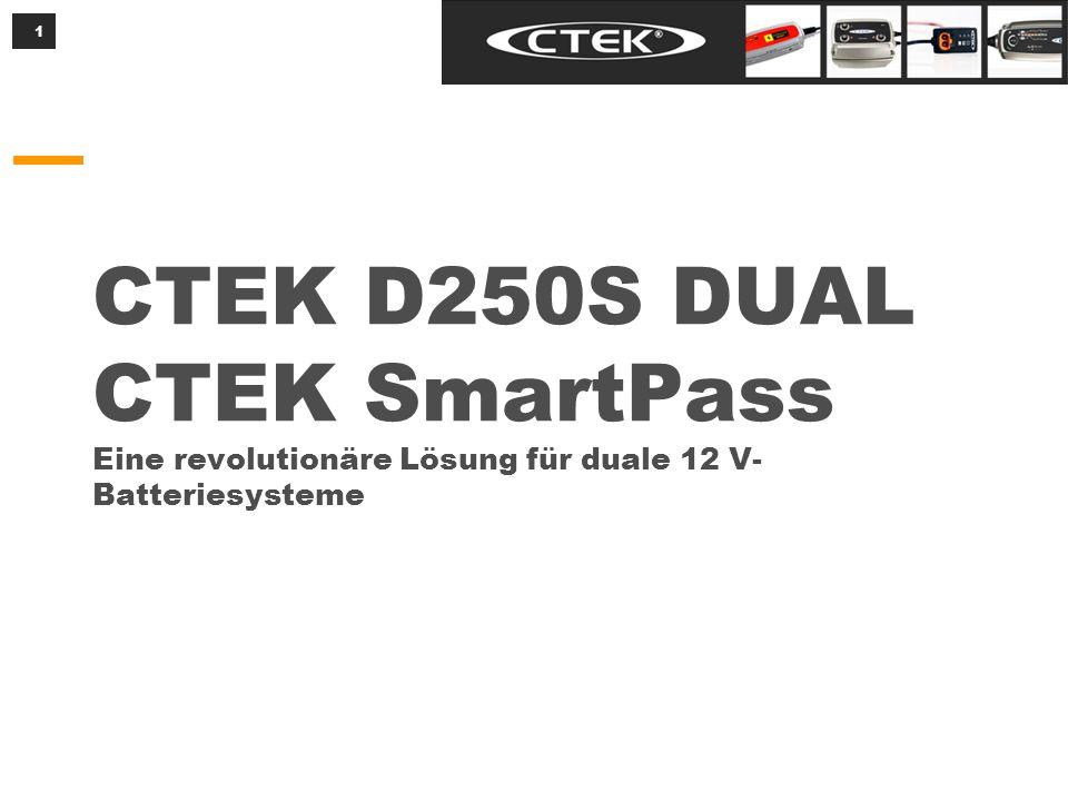 1 CTEK D250S DUAL CTEK SmartPass Eine revolutionäre Lösung für duale 12 V- Batteriesysteme