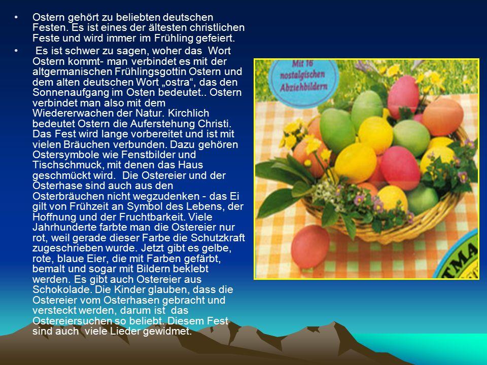 Es gibt noch andere Bräuche, die Ostern prägen.