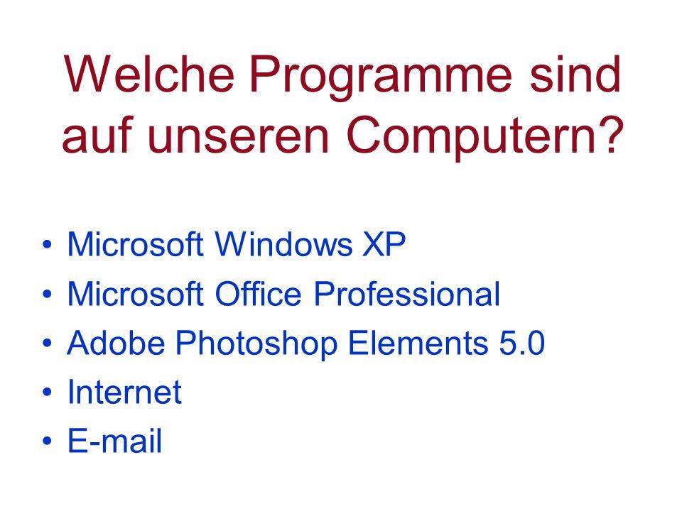 Welche Programme sind auf unseren Computern.