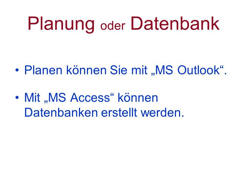 """Planen können Sie mit """"MS Outlook . Mit """"MS Access können Datenbanken erstellt werden."""