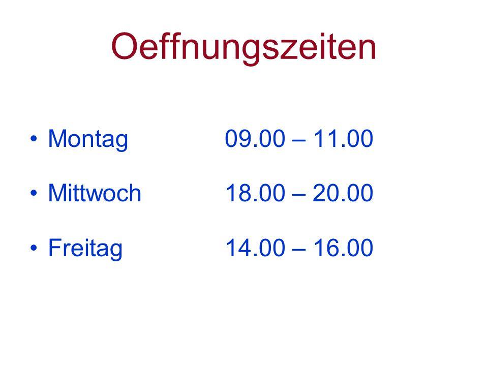 Oeffnungszeiten Montag09.00 – 11.00 Mittwoch18.00 – 20.00 Freitag14.00 – 16.00