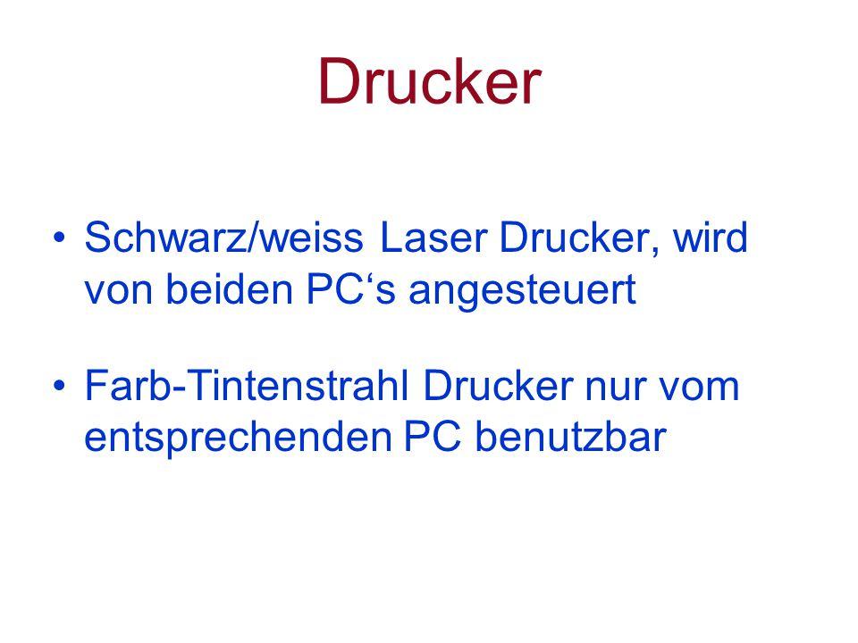 Drucker Schwarz/weiss Laser Drucker, wird von beiden PC's angesteuert Farb-Tintenstrahl Drucker nur vom entsprechenden PC benutzbar
