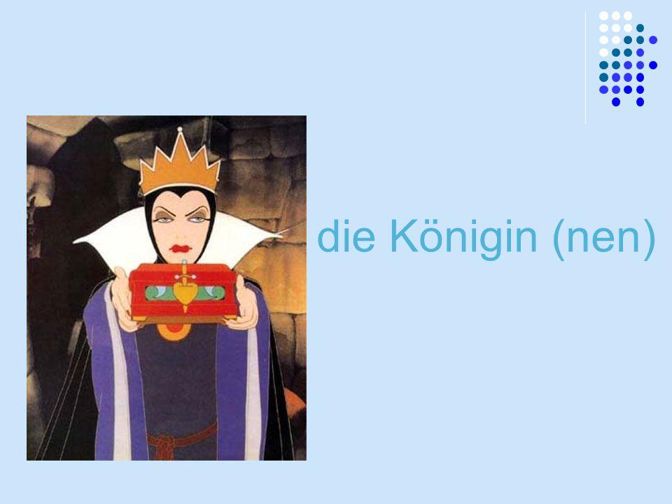die Königin (nen)