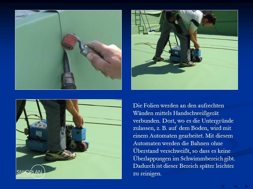 Die Folien werden an den aufrechten Wänden mittels Handschweißgerät verbunden.